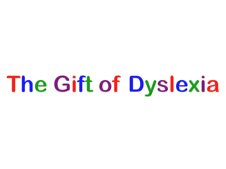 Understanding Dyslexia Dyslexia The Gift >> Gift Of Dyslexia Melbourne Davis Training Worldwide